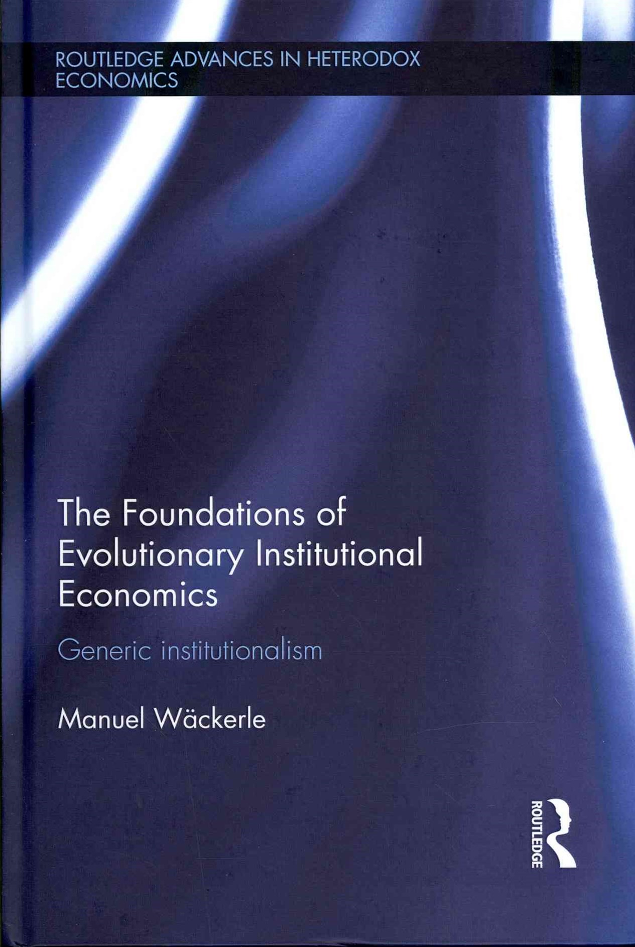 Foundations of Evolutionary Institutional Economics