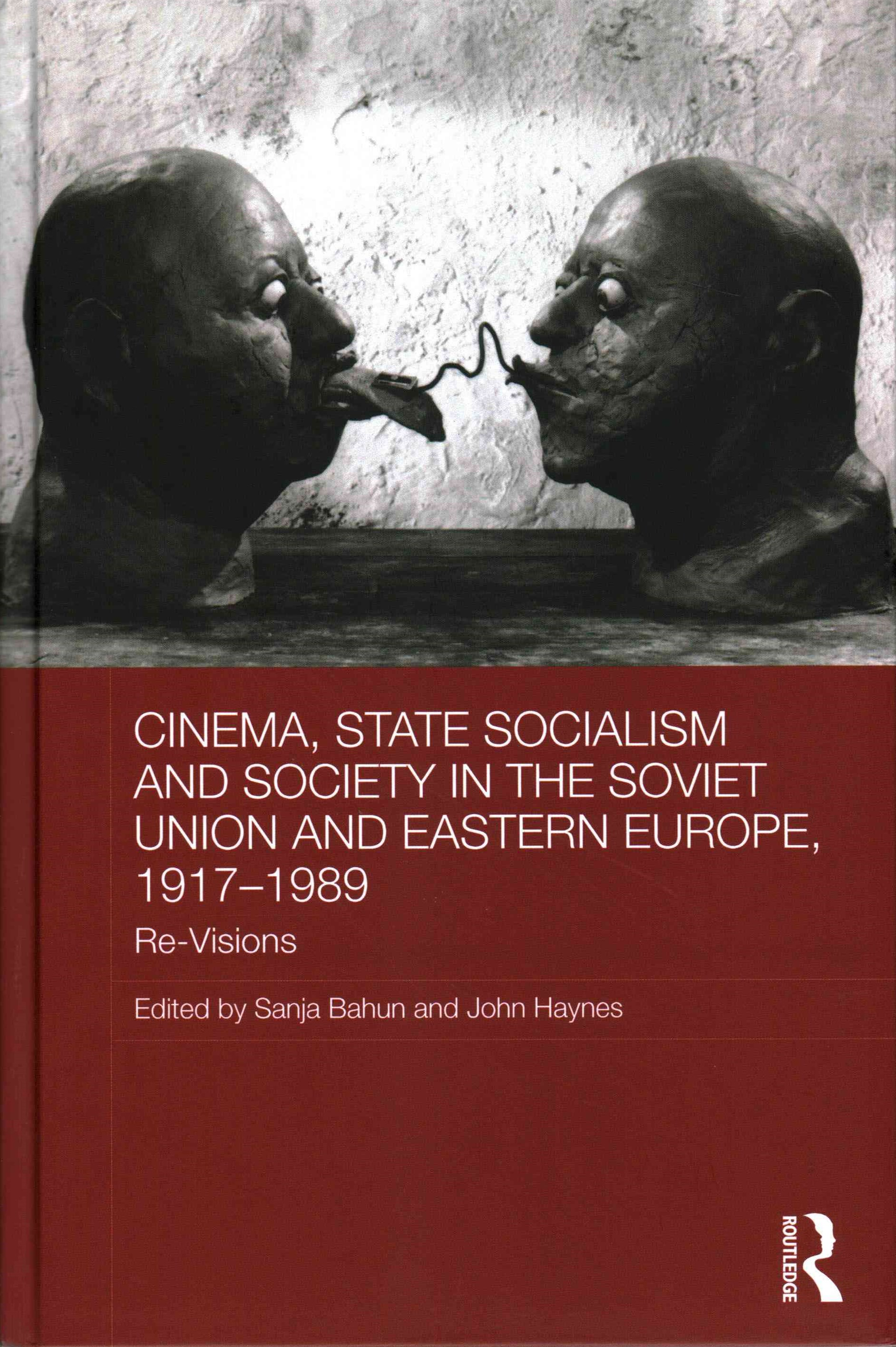 Cinema, State Socialism and Society in the Soviet Union and Eastern Europe, 1917-1989
