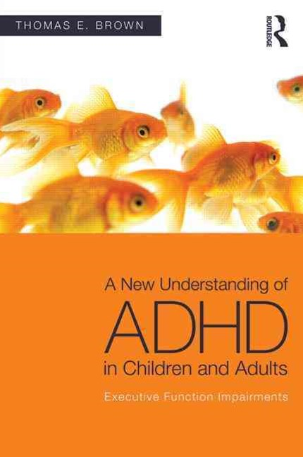 New Understanding of ADHD in Children & Adults