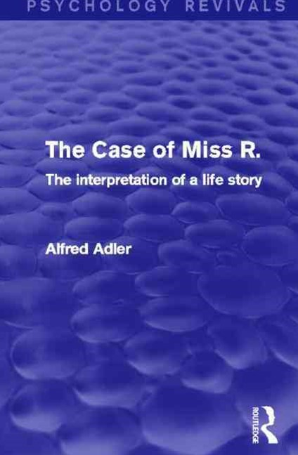 The Case of Miss R. (Psychology Revivals)