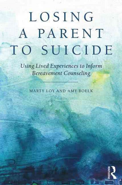 Losing a Parent to Suicide