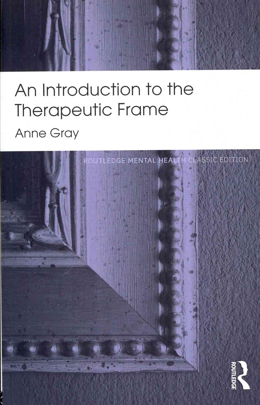 Introduction to the Therapeutic Frame
