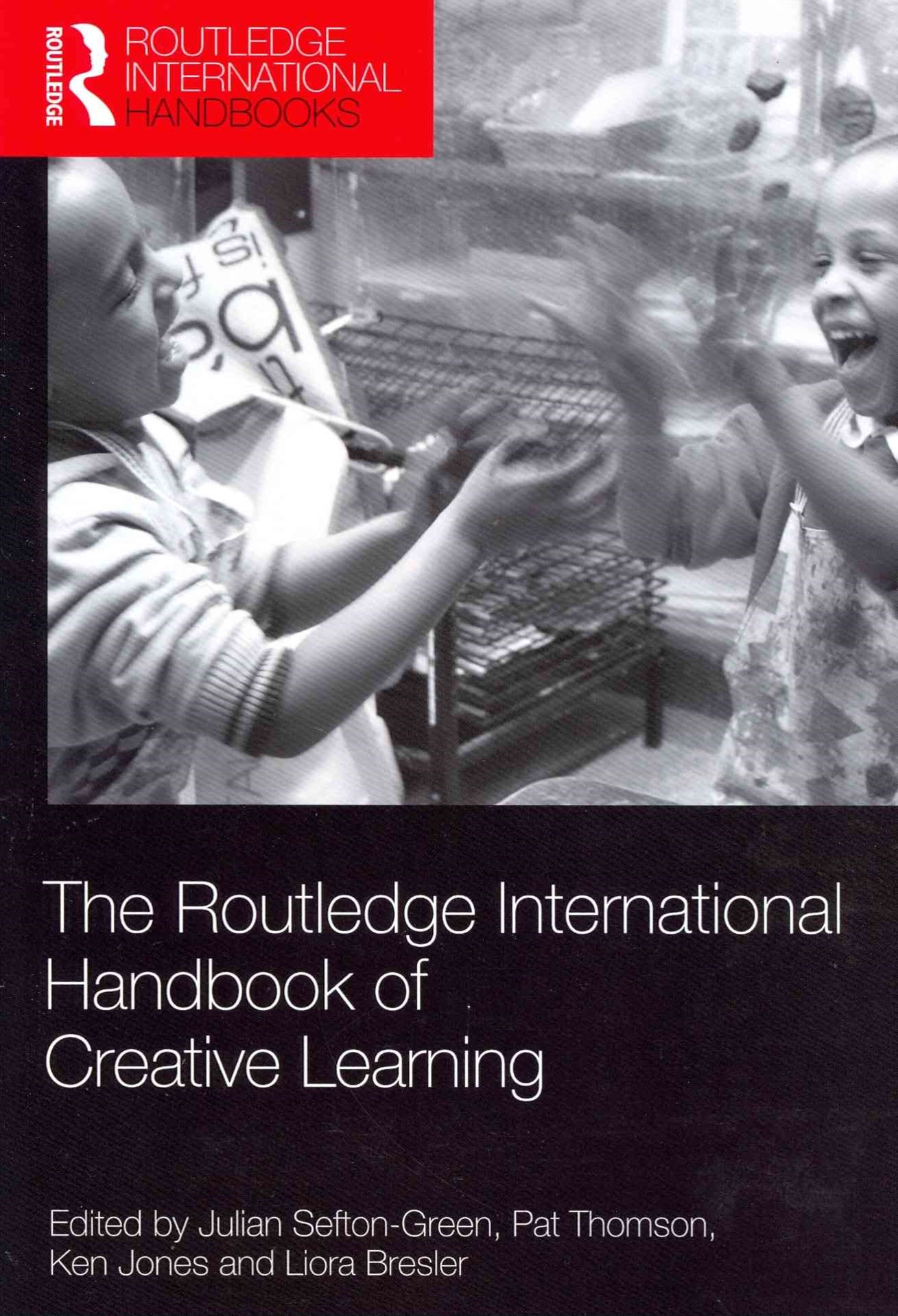 Routledge International Handbook of Creative Learning