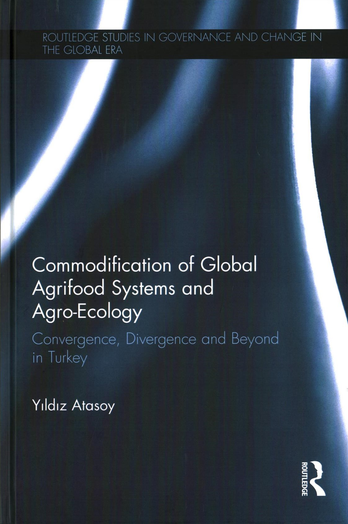 Commodification of Global Agrifood Systems and Agro-Ecology