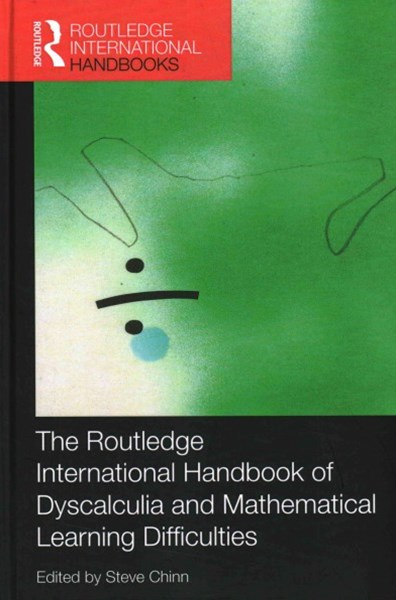Routledge International Handbook of Dyscalculia and Mathematical Learning Difficulties