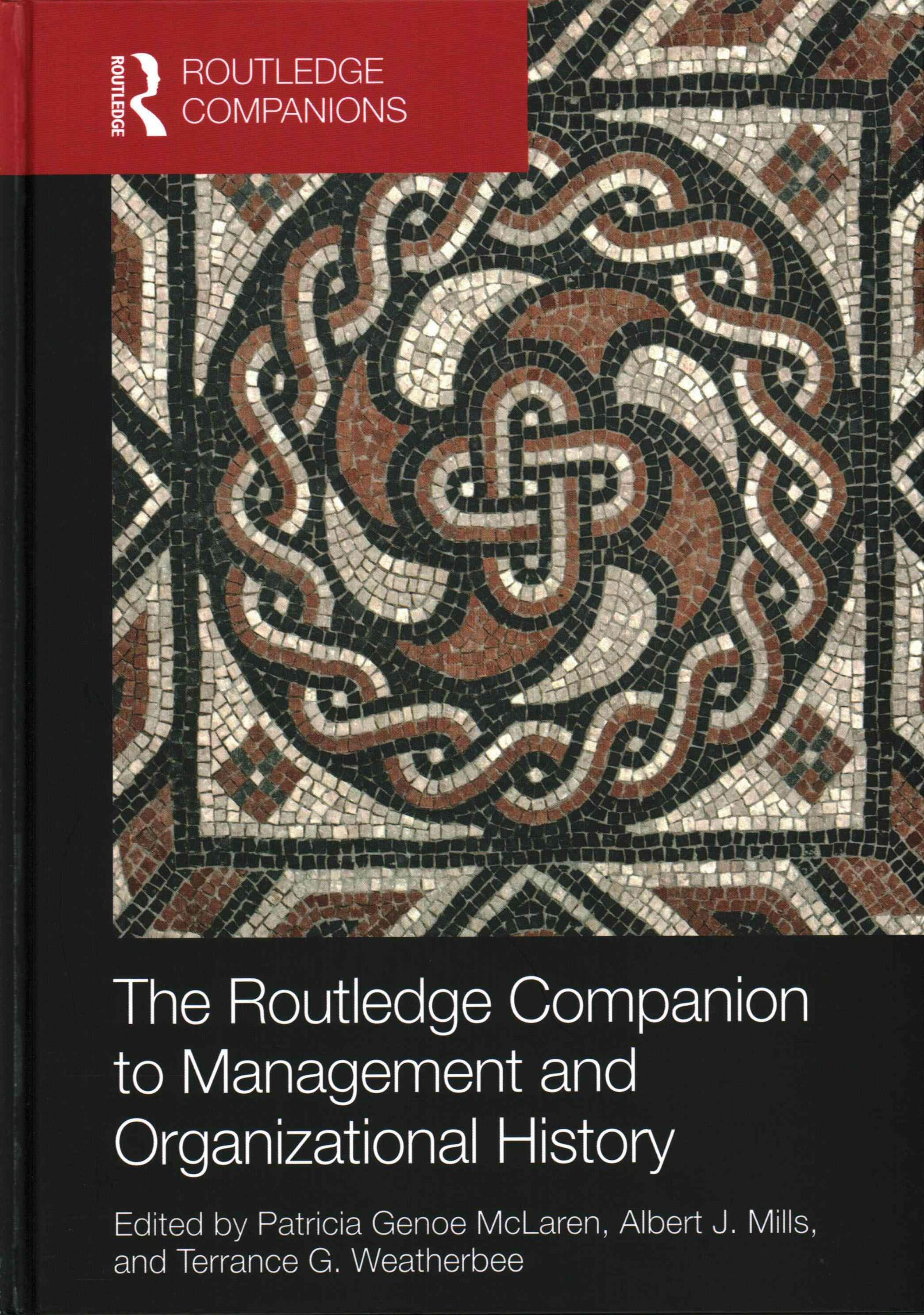 Routledge Companion to Management and Organizational History