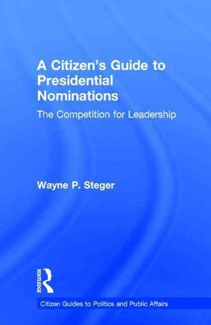 A Citizen's Guide to Presidential Nominations