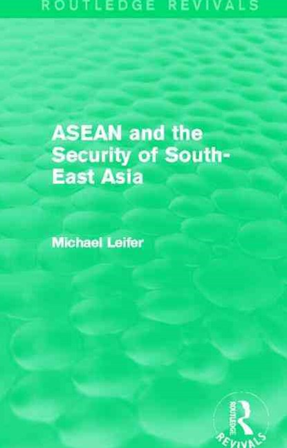 ASEAN and the Security of South-East Asia (Routledge Revivals)