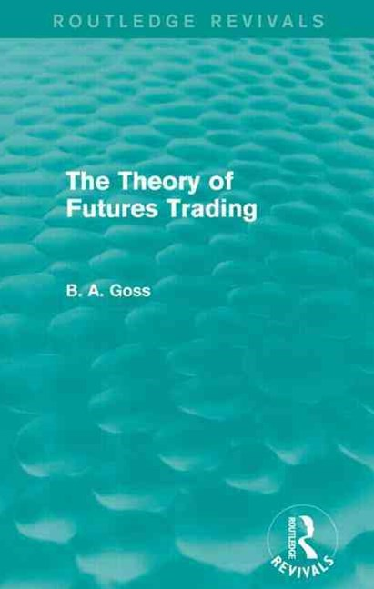 The Theory of Futures Trading (Routledge Revivals)