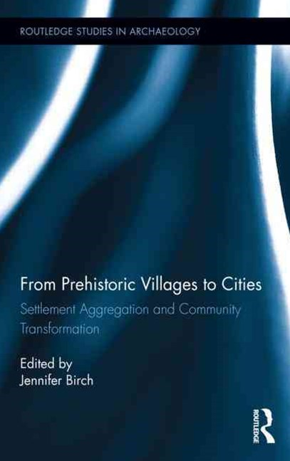 From Prehistoric Villages to Cities