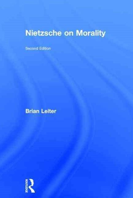 Routledge Philosophy Guidebook to Nietzsche on Morality