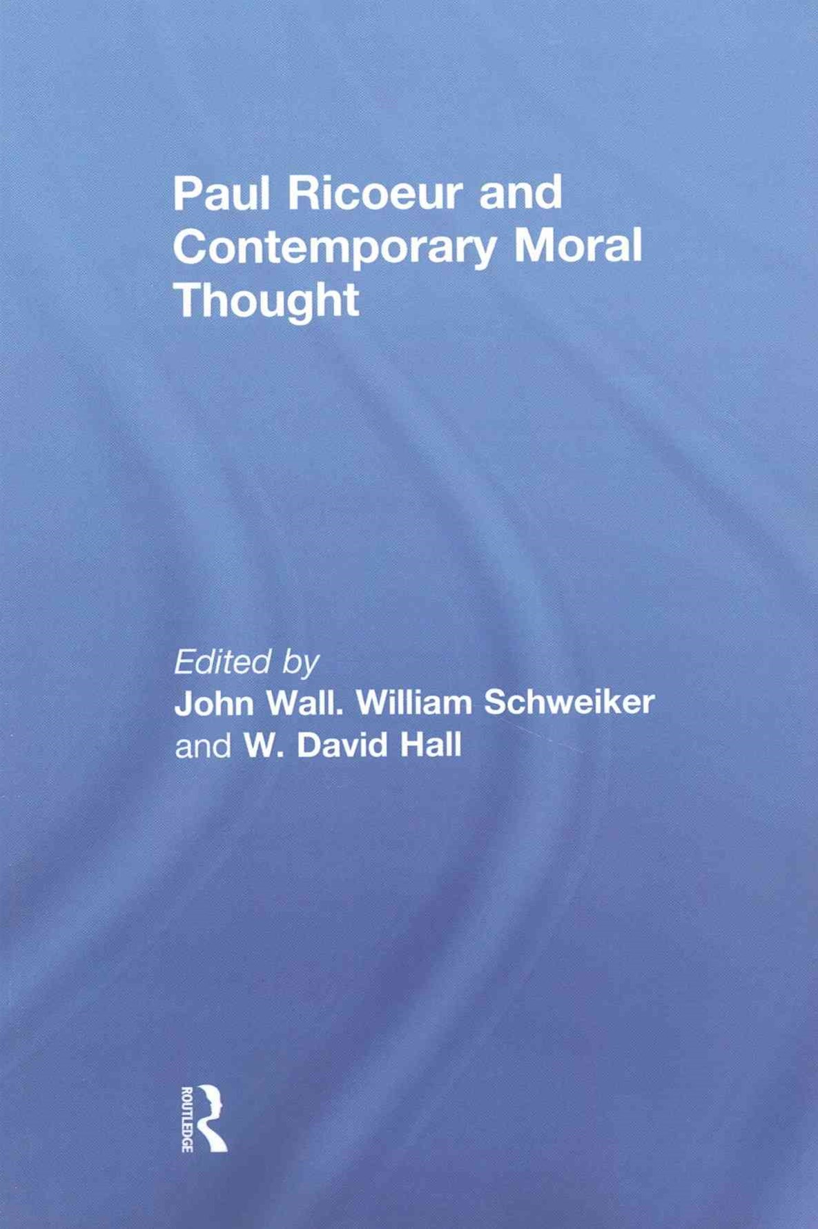 Paul Ricoeur and Contemporary Moral Thought