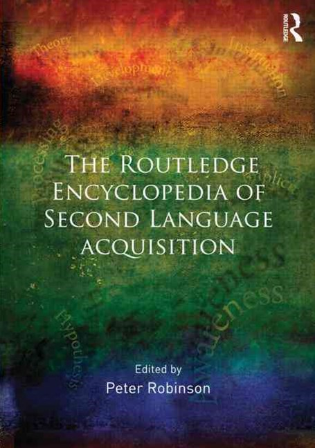 Routledge Encyclopedia of Second Language Acquistiion