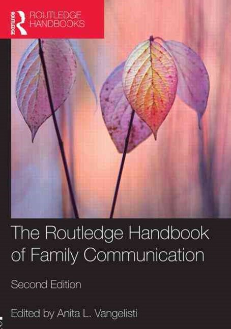 Routledge Handbook of Family Communication