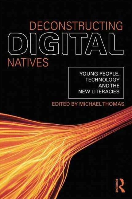 Deconstructing Digital Natives