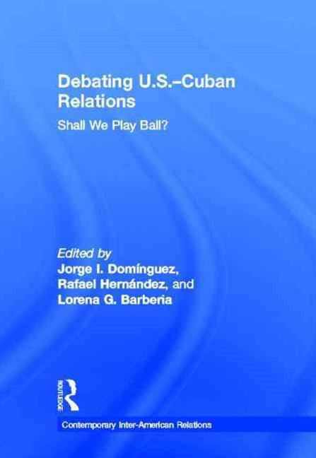 Debating U. S. -Cuban Relations