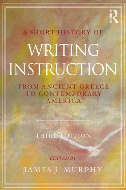 Short History of Writing Instruction
