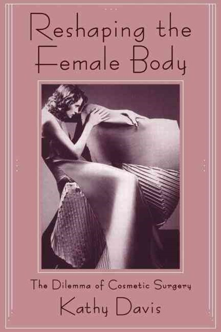 Reshaping the Female Body