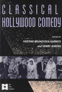 Classical Hollywood Comedy by Kristine Brunovska Karnick, Henry Jenkins (9780415906401) - PaperBack - Entertainment Film Theory