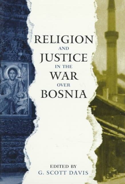 Religion and Justice in the War Over Bosnia