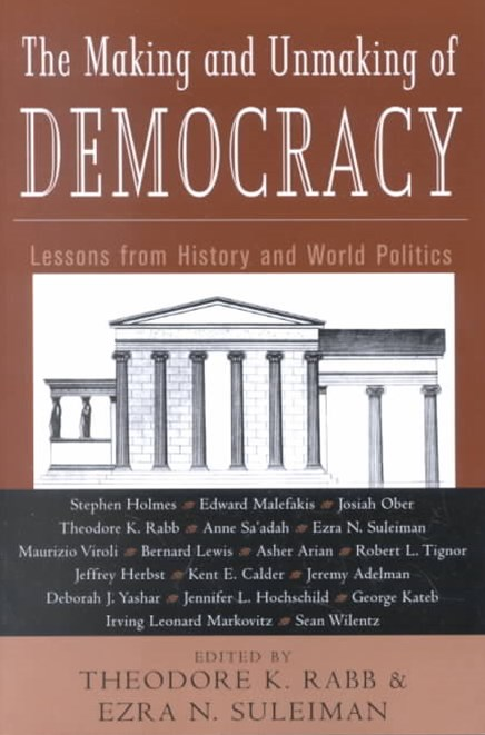The Making and Unmaking of Democracy