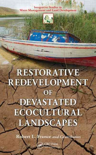 Restorative Redevelopment of Devastated Ecocultural Landscapes