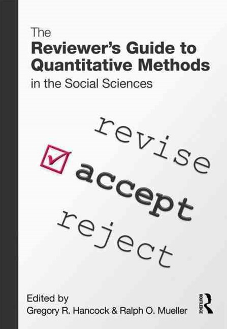 The Reviewer's Guide to Quantitive Methods in the Social Sciences
