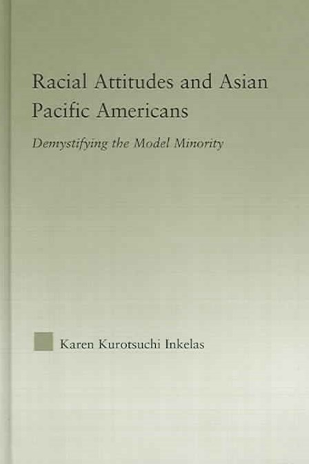 Racial Attitudes and Asian Pacific Americans