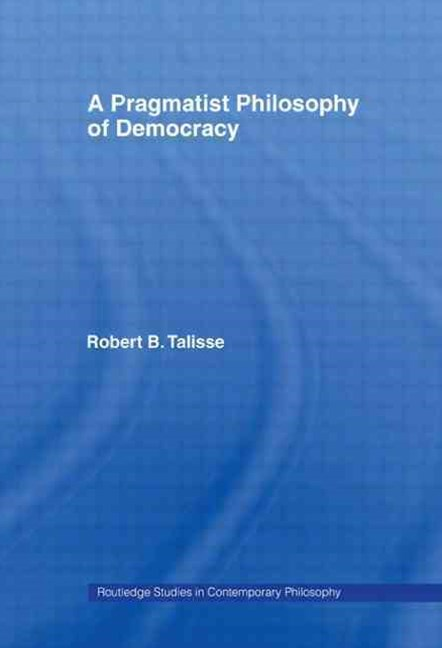 Pragmatist Philosophy of Democracy