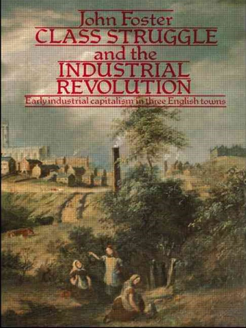 Class Struggle and the Industrial Revolution