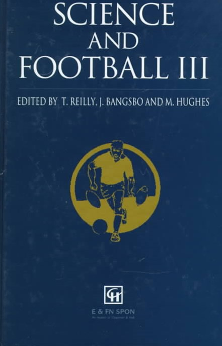 Science and Football: Proceedings of the Third World Congress of Science and Football, Cardiff Institute, Wales, April 1995