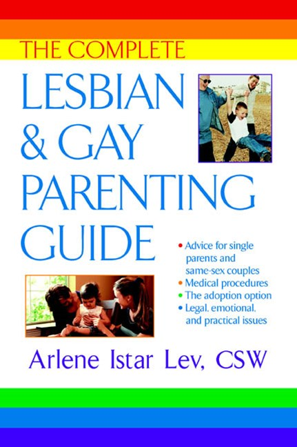 Complete Lesbian and Gay Parenting Guide