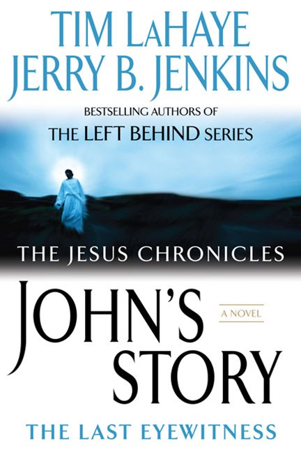 The Jesus Chronicles: John's Story: The Last Eyewitness