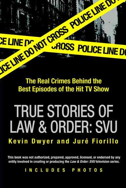 True Stories of Law and Order - SVU