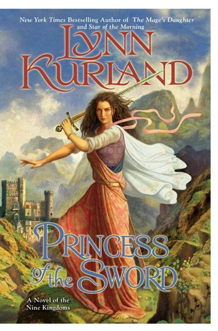 Princess of the Sword: A Novel of the Nine Kingdoms Book 3