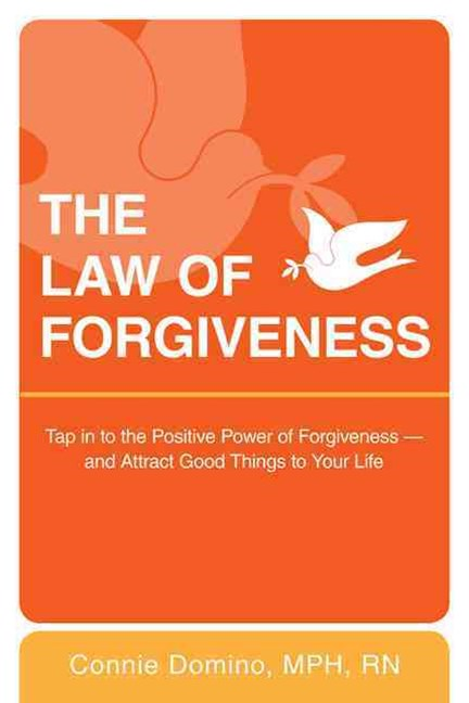 The Law of Forgiveness: Tap into the Positive Power of Forgiveness - andAttract Good Things to Your Life