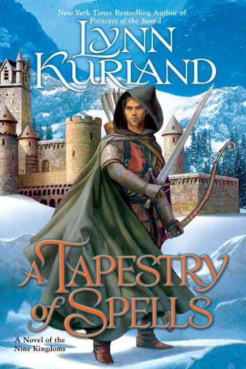 A Tapestry Of Spells: A Novel Of The Nine Kingdoms Book 4