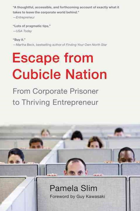Escape From Cubicle Nation: From Corporate Prisoner to Thriving Entrepeneur