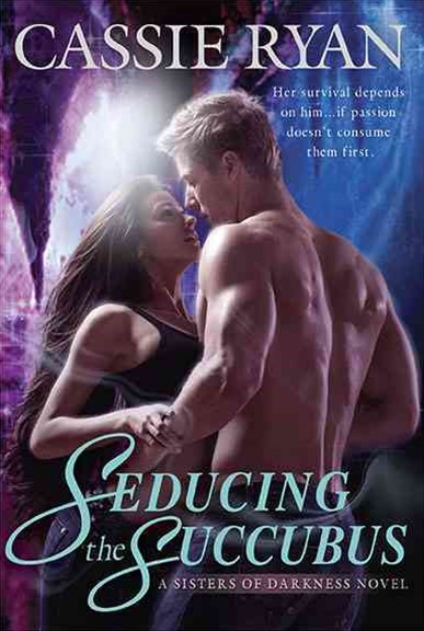 Seducing the Succubus: A Sisters of Darkness Novel