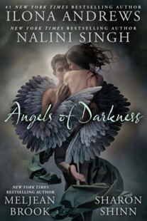 Angels of Darkness by Nalini Singh, Ilona Andrews, Ilona Andrews, Sharon Shinn (9780425243121) - PaperBack - Fantasy