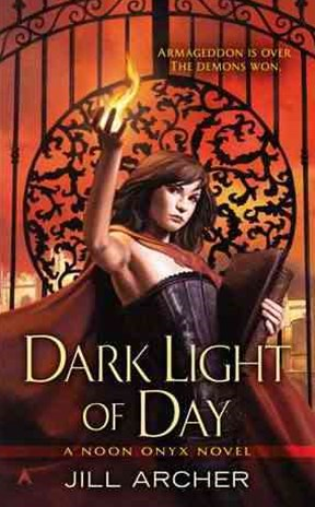 Dark Light Of Day: A Noon Onyx Novel Book 1