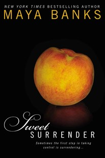 Sweet Surrender: Sweet Book 1 by Maya Banks (9780425266953) - PaperBack - Crime Mystery & Thriller