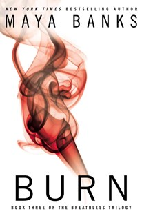 Burn: The Breathless Trilogy Book 3 by Maya Banks (9780425267080) - PaperBack - Romance Erotica