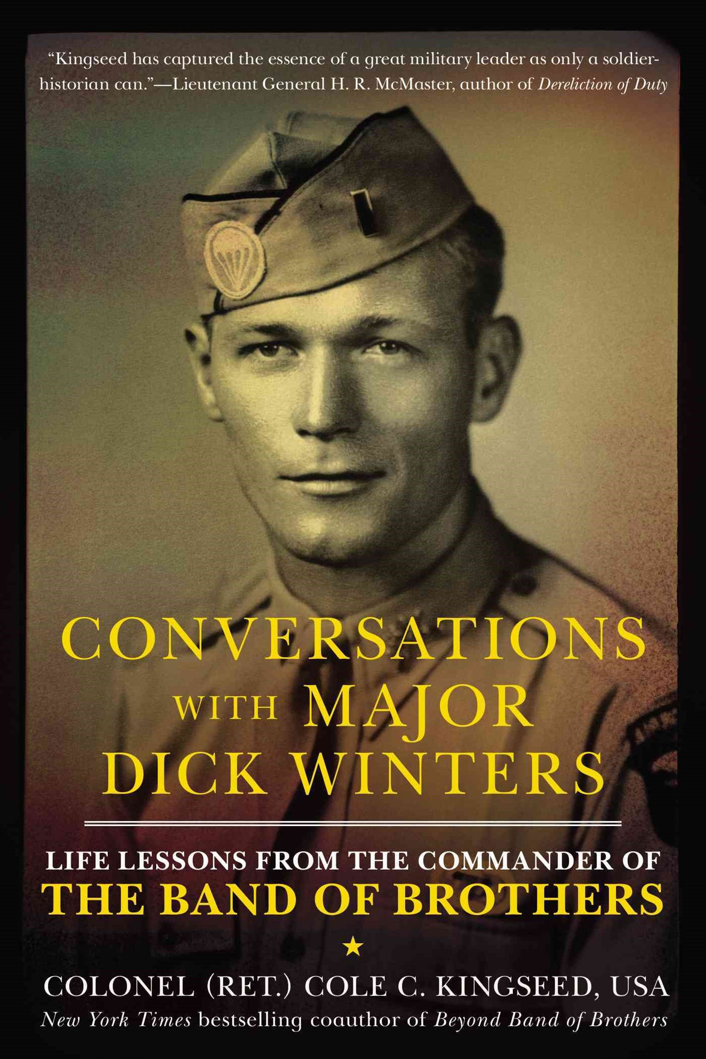 Conversations With Major Dick Winters: Life Lessons From TheCommander Of The Band Of Brothers