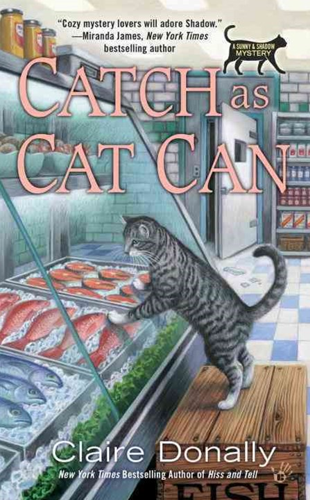 Catch As Cat Can: A Sunny & Shadow Mystery Book 5