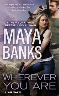 Wherever You Are by Maya Banks (9780425277010) - PaperBack - Romance Modern Romance