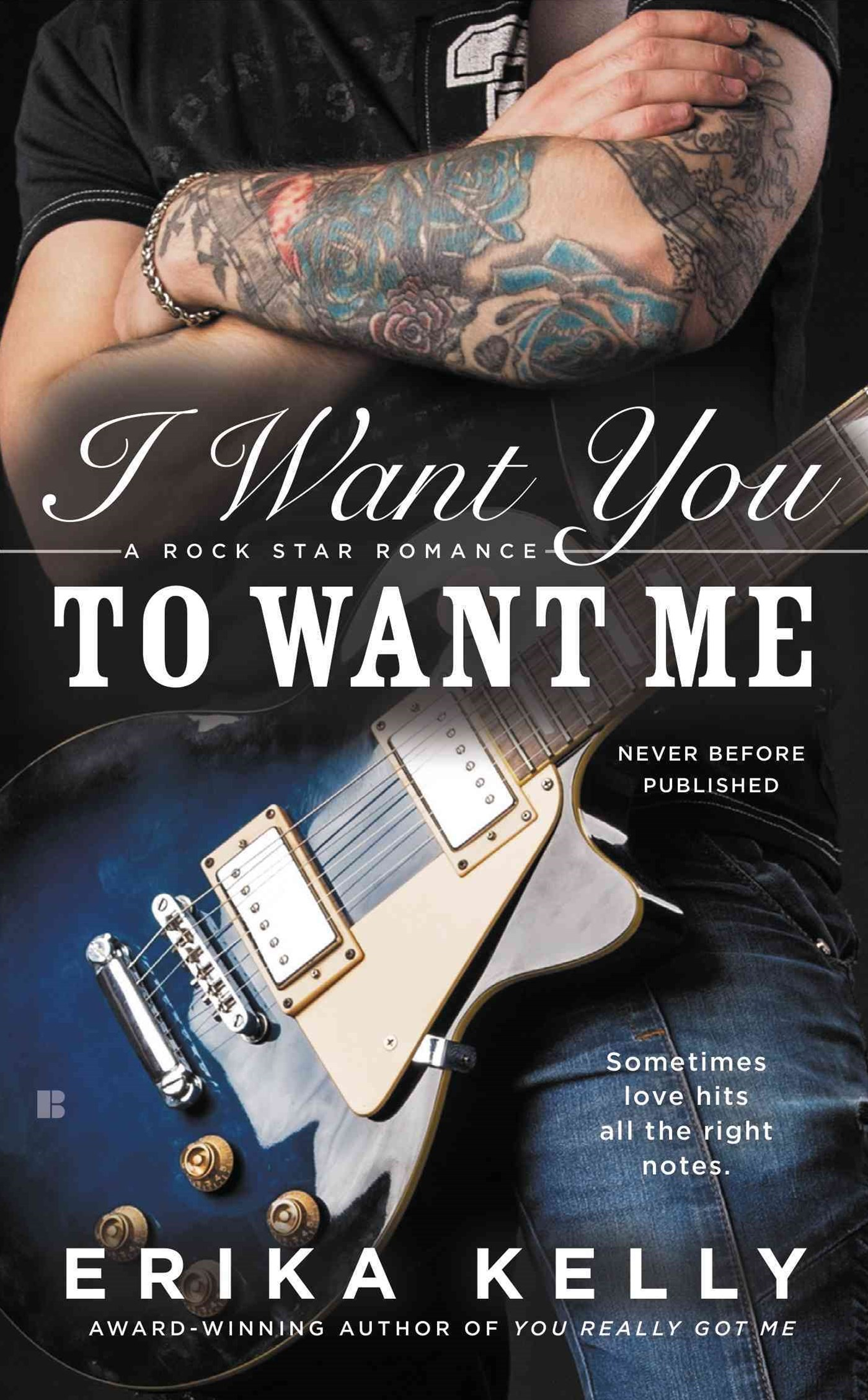 I Want You To Want Me: A Rock Star Romance Book 2