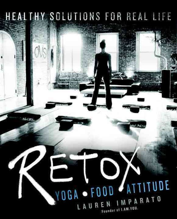 RETOX: Yoga * Food * Attitude: Healthy Solutions for Real Life