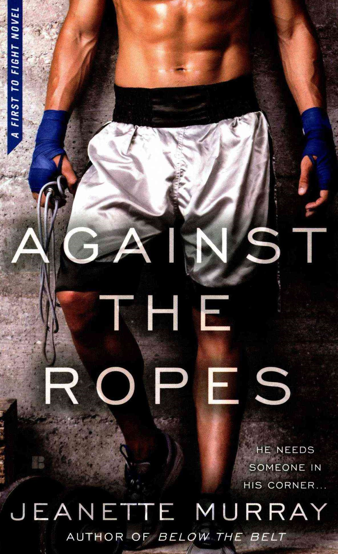 Against The Ropes: First To Fight Book 2