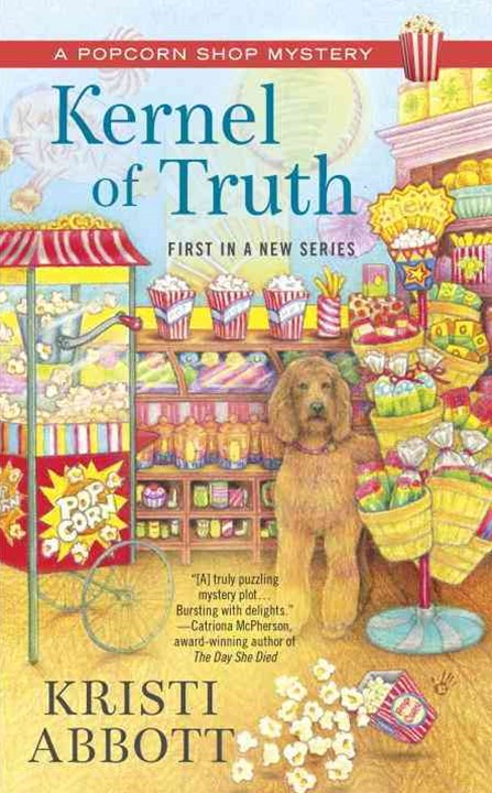 Kernel Of Truth: Popcorn Shop Mystery Book 1